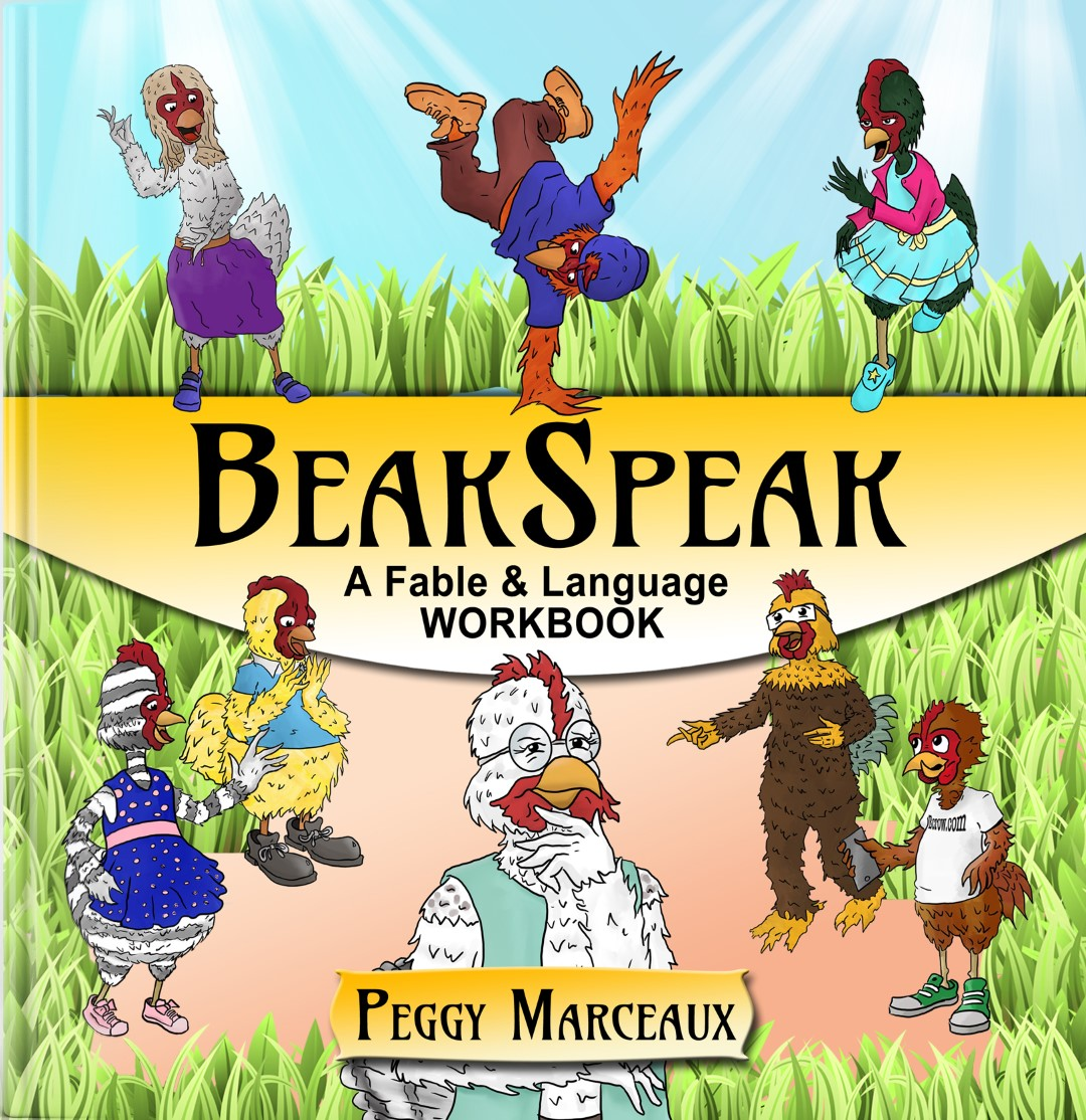 BeakSpeak, A Fable and Language Workbook by retired teacher and author Peggy Marceaux